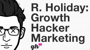Ryan Holiday Growth Hacking TV