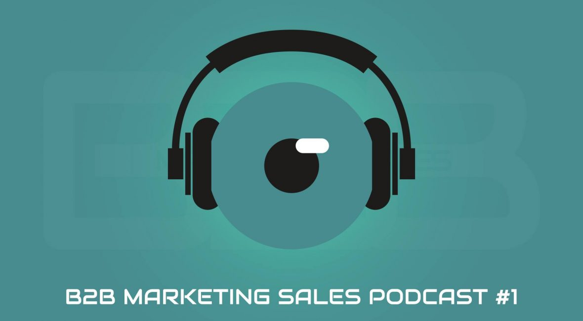 B2B Marketing Sales Podcast #1