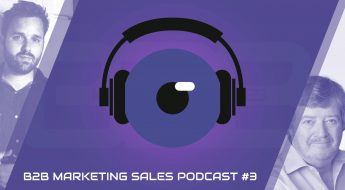 B2B Marketing Sales Podcast 3