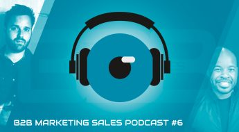 sales & marketing alignment b2b podcast episode 6